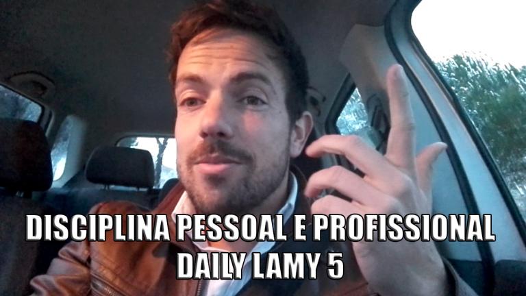 DISCIPLINA PESSOAL E PROFISSIONAL | DAILY LAMY 5