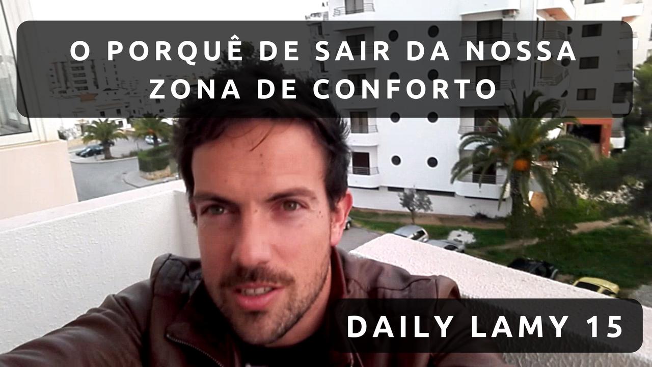 O PORQUÊ DE SAIR DA NOSSA ZONA DE CONFORTO | DAILY LAMY 15