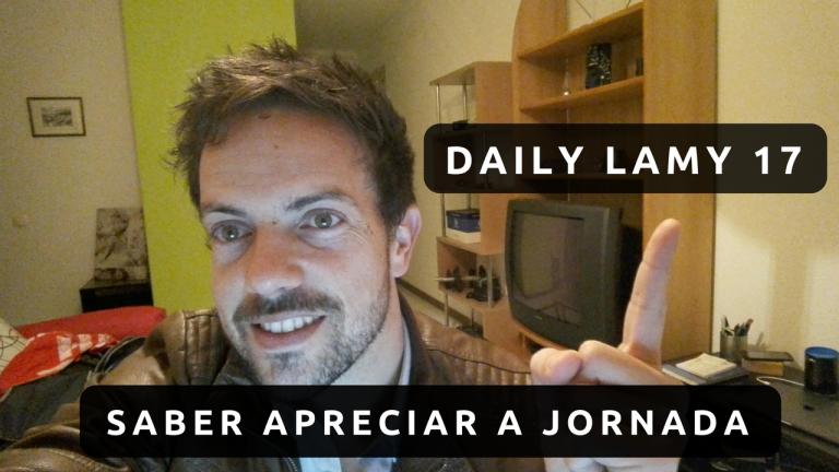 SABER APRECIAR A JORNADA | DAILY LAMY 17